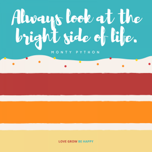 Always look at the bright side of life.