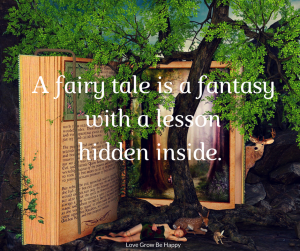Fairy tale is a fantasy.