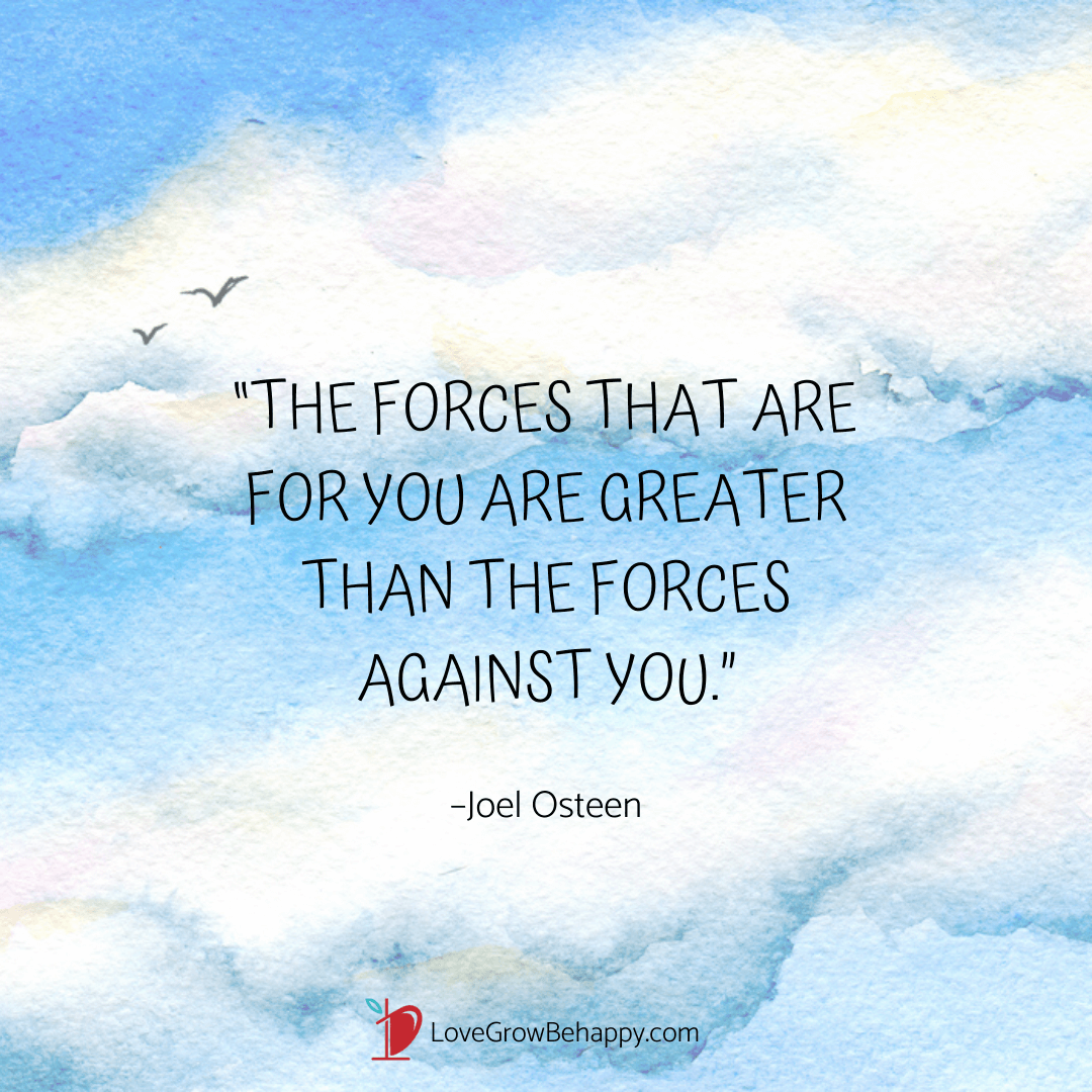 The forces that are for you are greater